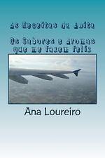 As Receitas Da Anita : Os Sabores e Aromas Que Me Fazem Feliz by Ana Loureiro...
