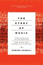 The Story of Music : From Babylon to the Beatles: How Music Has Shaped...