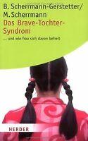 Das Brave-Tochter-Syndrom: ... und wie frau sich davon b... | Buch | Zustand gut