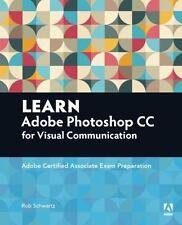 Learn Adobe Photoshop CC for Visual Communication : Adobe Certified Associate...