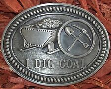 "I Dig Coal Western Style Belt Buckle 3 1/2"" X 2 5/8""."