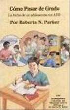 Como Pasar de Grado: La Lucha de un Adolescente Con ADD by Roberta N. Parker...