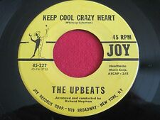 OLDIES 45 - THE UPBEATS - KEEP COOL CRAZY HEART / YOU'RE THE ONE - JOY 227 VG+