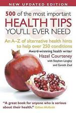 500 of the Most Important Health Tips You'll Ever Need A-Z of Alternative Health