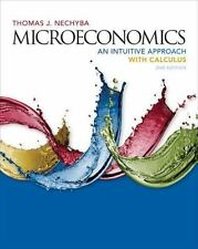 Microeconomics : An Intuitive Approach with Calculus by Thomas Nechyba (2016,...