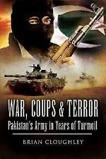 War, Coups and Terror: Pakistan's Army in Years of Turmoil, Cloughley, Brian, Ve