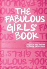 NEW - The Fabulous Girls' Book: Discover the Secret to Being Fabulous