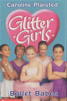 Ballet Babes (Glitter Girls), Plaisted, C. A., Very Good Book