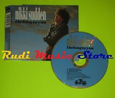 CD Singolo NIKKI SUDDEN I belong to you Uk 1991 MERCURY POLYGRAM   mc dvd (S8)