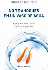 No te ahogues en un vaso de agua Debolsillo Clave Spanish Edition