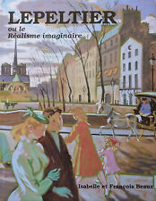 CATALOGUE RAISONNE ROBERT LEPELTIER ou LE REALISME IMAGINAIRE ED.de L'AMATEUR