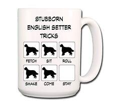 ENGLISH SETTER Stubborn Tricks EXTRA LARGE 15oz COFFEE MUG