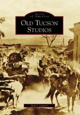 Images of America: Old Tucson Studios by Paul J. Lawton (2008, Paperback)