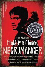 Hold Me Closer Necromancer 9780805090987 by Lish McBride Hardback