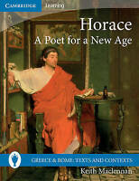Greece and Rome: Texts and Contexts. Horace: A Poet for a New Age by MacLennan,