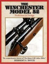 WINCHESTER MODEL 52: PERFECTION IN DESIGN By Herbert Houze