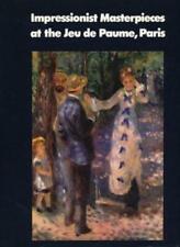 Impressionist Masterpieces at the Jeu De Paume, Paris By Edward Lucie-Smith