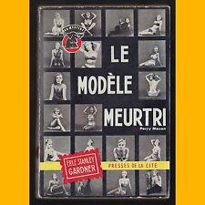 Collection Un Mystère LE MODÈLE MEURTRI Erle Stanley Gardner 1959