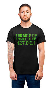 Mens ORGANIC Cotton T-Shirt Theres No Place Like 127.0.0.1 HOST Ip Address Funny