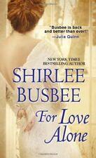 Shirlee Busbee, For Love Alone, Very Good Book