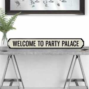 Welcome To Party Palace Road Sign