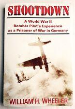 SHOOTDOWN, B-17 BOMBER PILOT'S EXPERIENCE AS A GERMAN POW, WWII HISTORY BOOK