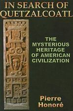 In Search of Quetzalcoatl: The Mysterious Heritage of South American Civilizatio