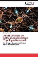 USED (LN) AETN: Análisis de Estructuras Mediante Topología Neuronal: Un Enfoqu