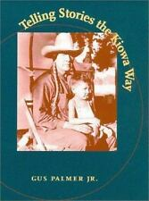 Telling Stories the Kiowa Way, Palmer, Gus, Good Book
