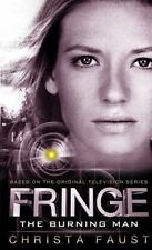 Fringe - The Burning Man (Book 2) by Christina Faust - NEW Paperback