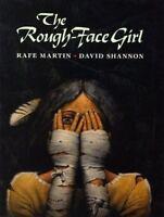The Rough-Face Girl: By Rafe Martin