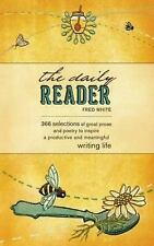 The Daily Reader : 366 Selections of Great Prose and Poetry to Inspire a...