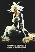 Future Beauty: 30 Years of Japanese Fashion NEU Gebunden Buch  Akiko Fukai, Barb