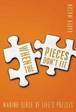 When the Pieces Don't Fit: Making Sense of Life's Puzzles - Good - Mason, Karen