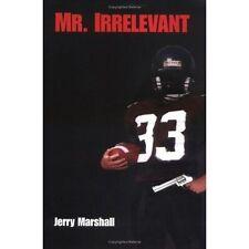 Mr Irrelevant by Jerry Marshall (Hardback, 2006)