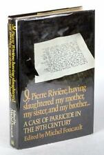 1st ED I, PIERRE RIVIERE A CASE OF PATRICIDE IN THE 19TH CENTURY MICHEL FOUCAULT
