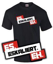 T-Shirt ES ESKALIERT EH Spruch Party Feiern Fun Lustig Spass Extrem sowieso