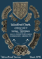 Winifred Clark #6 c.1917 Vintage Patterns in Tatting & Crochet for Lace Edgings