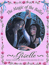 Giselle: The Magic of the Ballet (Magic of Ballet), New, Adele Geras Book