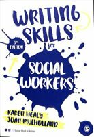 Writing Skills for Social Workers by Karen Healy 9781473969179 | Brand New