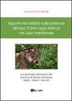 Appunti naturalistici sulla presenza del lupo (Canis lupus italicus) nel Lazio