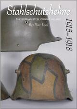 Stahlshutzhelme: The German Steel Combat Helmet 1915-1918