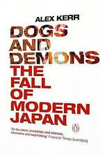 Dogs and Demons: The Fall of Modern Japan by Alex Kerr (Paperback, 2002)