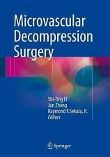 Microvascular Decompression Surgery: By Li, Shi-Ting Zhong, Jun Sekula, Raymo...