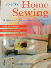 So Easy Home Sewing: 25 Fabulous Items to Make