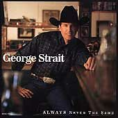 Always Never the Same by George Strait (CD, Mar-1999, MCA Nashville)111