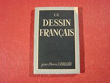 LIVRE  ANCIEN LE DESSIN FRANCAIS PAR PIERRE LAVALLEE