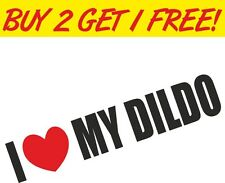 I Love My Dildo Joke Car Motorbike Vinyl Sticker Graphic Decal Funny Prank