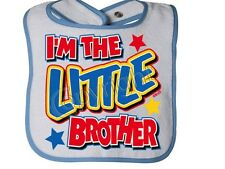 I'm The LITTLE BROTHER Rabbit Skins SNAP BIB THE BEST Asst. colors available