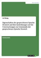Eigenschaften der Gesprochenen Sprache Deutsch und Ihre Auswirkungen Auf Die...